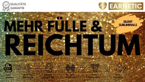 Silent-Subliminal - Reichtum & Fülle - Deutsch - Earnetic
